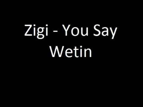 Zigi You Say Wetin   YouTube