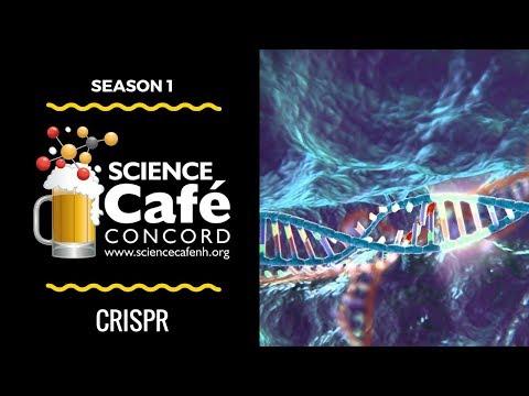Science Cafe NH Concord - Episode 3 (CRISPR (Full Session))