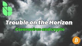 How the Coronavirus may affect Bitcoin and Crypto