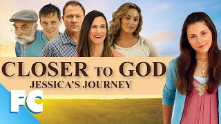 Closer To God: Jessica's Journey | Full Family Drama Movie