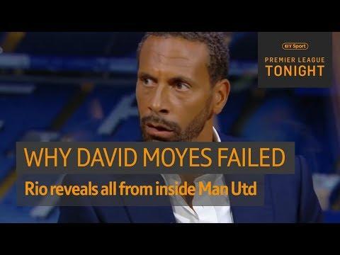 Rio Ferdinand reveals why David Moyes failed at Man Utd ? | Premier League Tonight