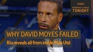 Rio Ferdinand reveals why David Moyes failed at Man Utd 🔥 | Premier League Tonight
