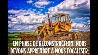 EN PHASE DE RECONSTRUCTION, NOUS DEVONS APPRENDRE A NOUS FOCALISER