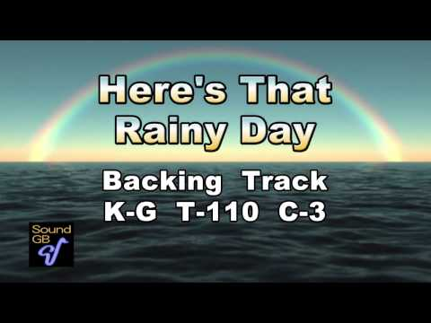 Here's That Rainy Day - Backing Track ( in Eb = As , Bs )