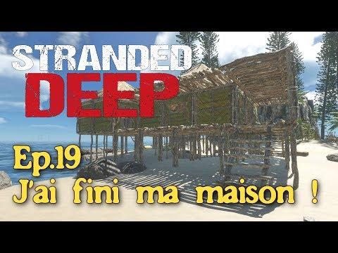Stranded Deep (Let's play Fr) - Ep.19 : J'ai fini ma maison !