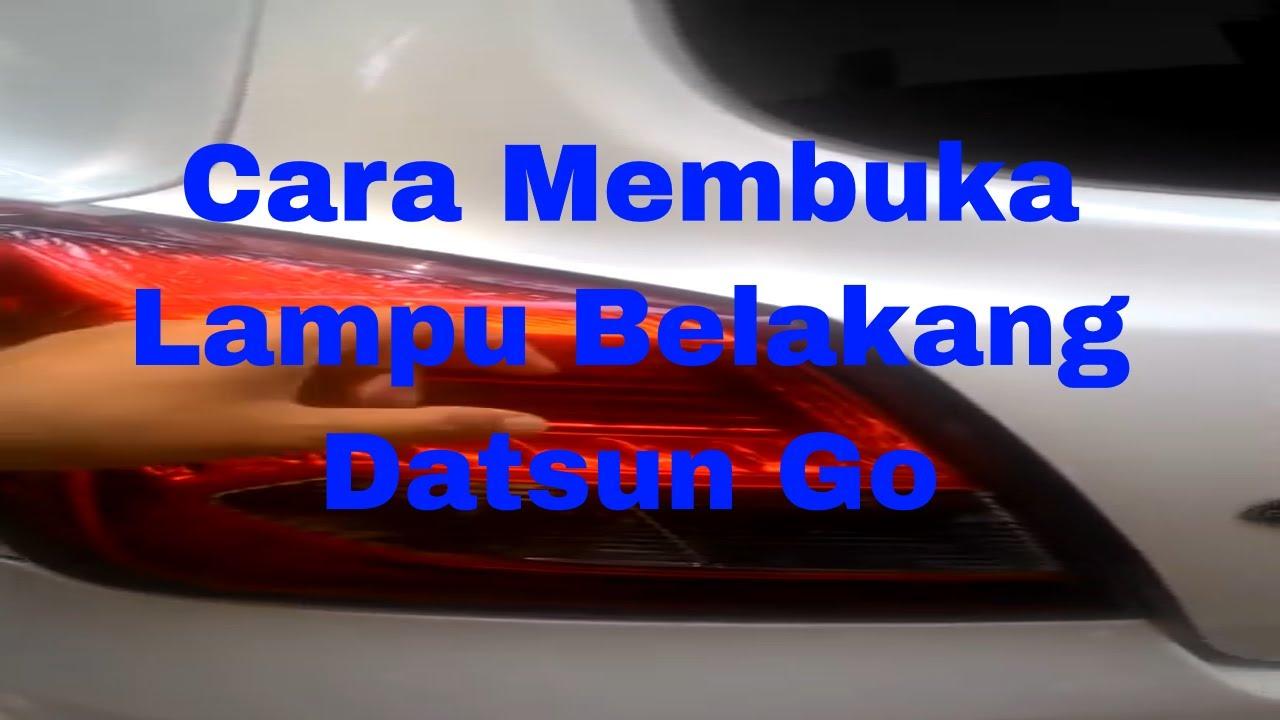 Cara Melepas Lampu Belakang Datsun Go, Datsun Go+ Panca ...
