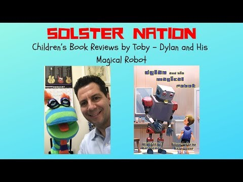 Children's Book Reviews by Toby – Dylan and His Magical Robot
