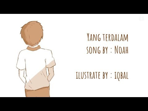 Noah - Yang Terdalam [Animation Lyric Video]