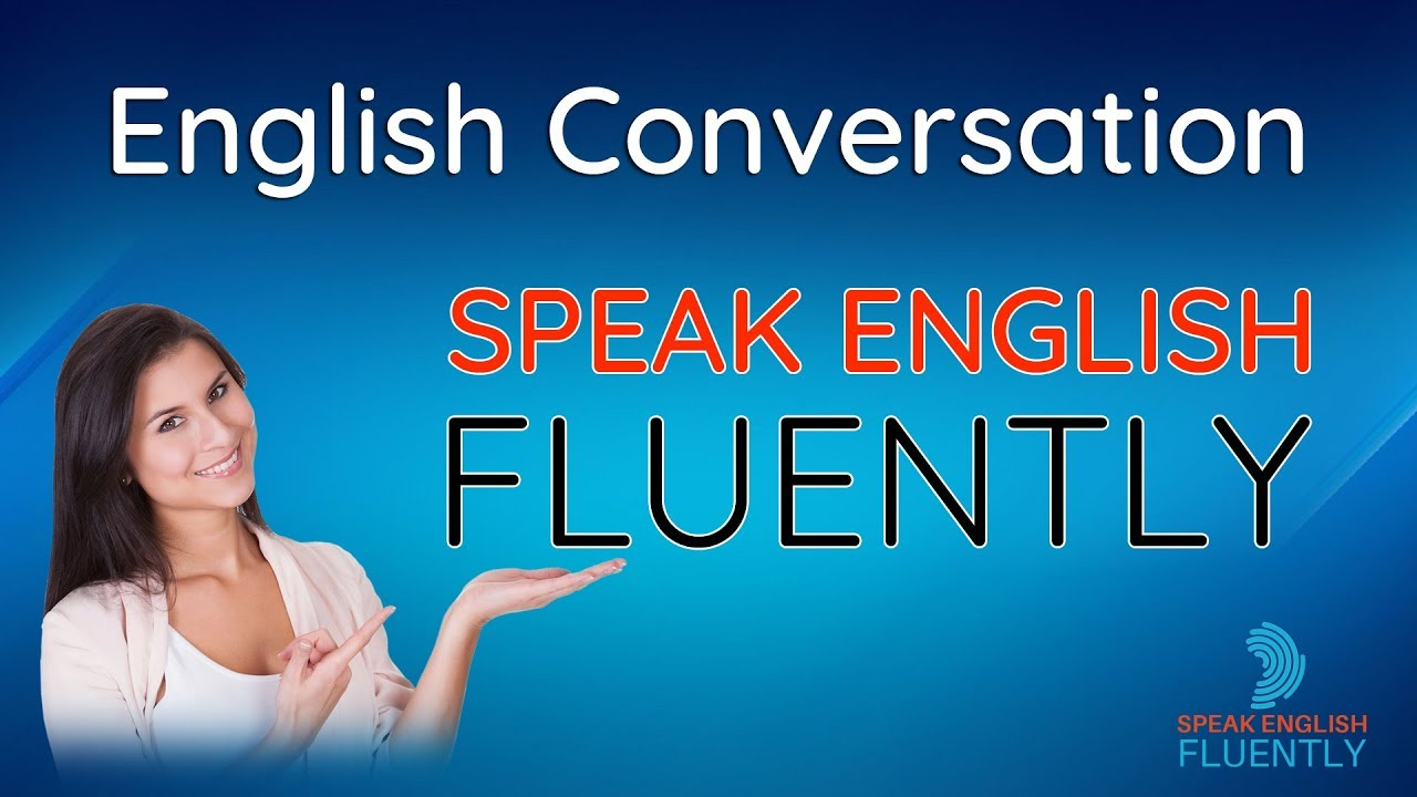 Speak English Fluently - Daily English Speaking Conversation Practice | Basic English Conversation