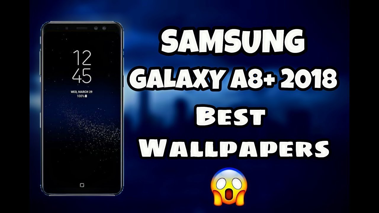 Samsung Galaxy A8 Plus 2018 Wallpapers Samsung Official Wallpapers
