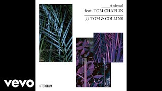 Tom & Collins - Animal (Audio) ft. Tom Chaplin