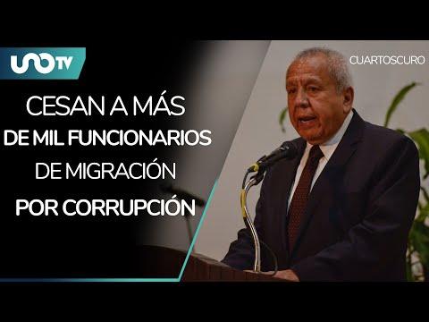 Separan a mil 40 trabajadores de su cargo en Migración por corrupción