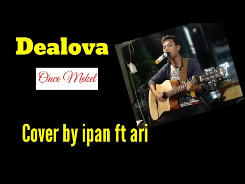 dealova-once-cover-by-ipan-ft-ari