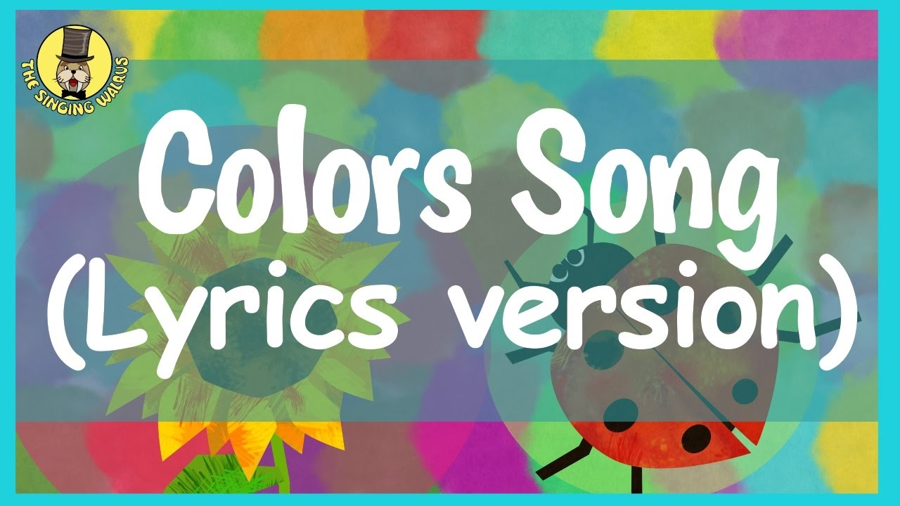 Colors Song for Kids (with lyrics) | The Singing Walrus - YouTube