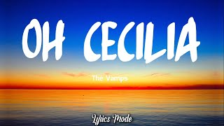 OH CECILIA - The Vamps (Lyrics)🎵