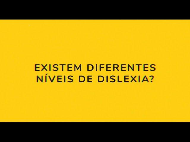 Os diferentes níveis de dislexia