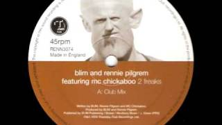 Blim and Rennie Pilgrem featuring MC Chickaboo - 2 Freaks