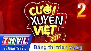 THVL | Cười xuyên Việt 2017 - Tập 2: Bảng thi triển vọng