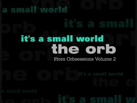 It's A Small World - the orb