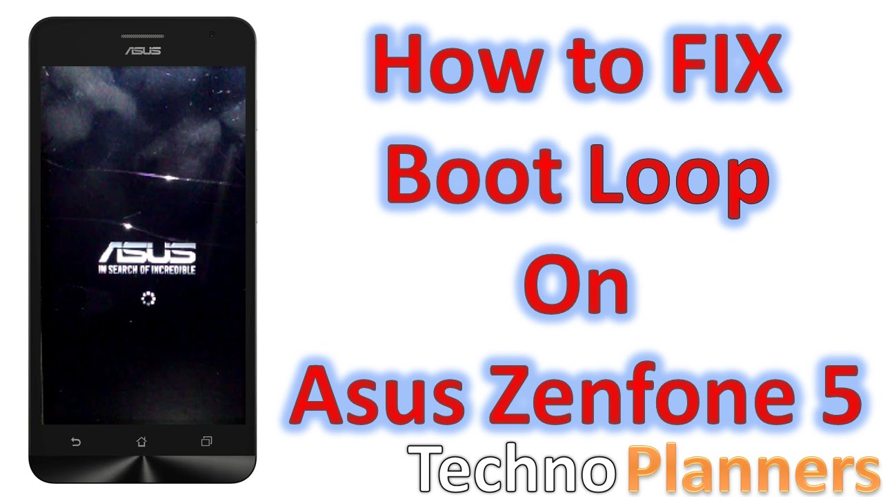 How To Fix Boot Loop On Asus Zenfone 5 Youtube