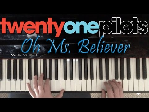 Oh Ms. Believer | twenty one pilots Piano Cover