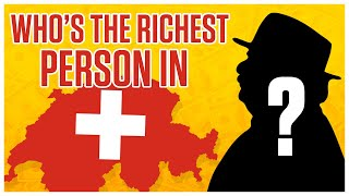 The Richest Person In Switzerland