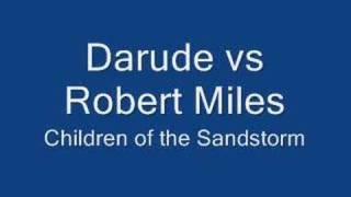 Darude Vs Robert Miles - Children of the sandstorm