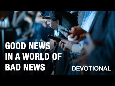The Good News in a World of Bad News