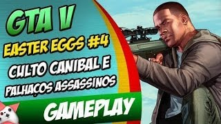 GTA V Easter Eggs #4 Culto Canibal, Palhaços Assassinos ETC...