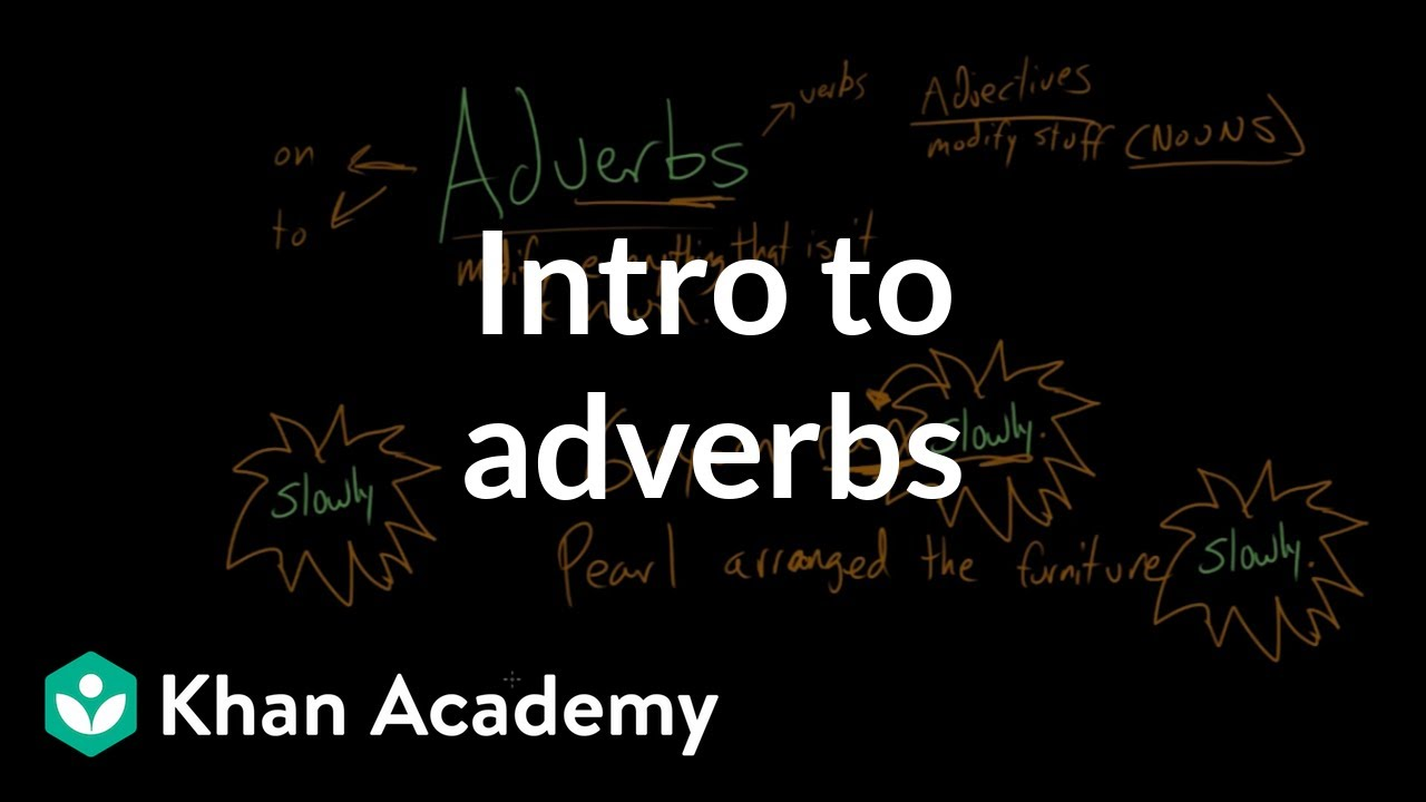 What is an adverb?   Intro to adverbs (video)   Khan Academy [ 720 x 1280 Pixel ]