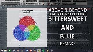 Above & Beyond feat. Richard Bedford - Bittersweet & Blue (Remake) [Progressive House/Trance FLP]