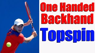 Tennis One Handed Backhand | How To Get Topspin On Tennis Backhand | Free Tennis Lesson