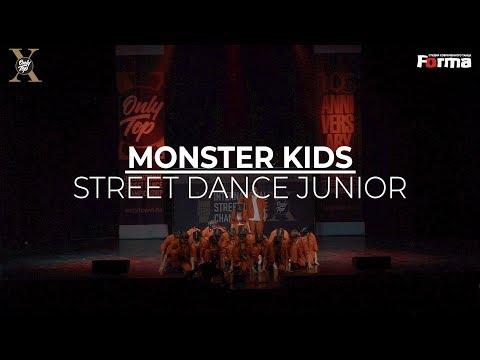 Monster Kids | STREET DANCE JUNIOR | ONLY TOP X