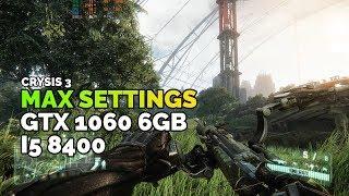 Crysis 3 Max Settings on i5 8400 + GTX 1060 6GB