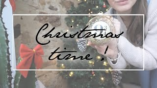 VLOG #22 ♡ CHRISTMAS TIME !