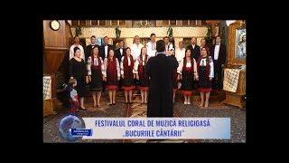 """Festivalul coral de muzică religioasă """"Bucuriile Cântării"""""""