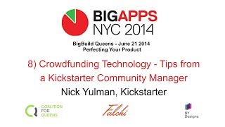 NYC BigApps 8 - Crowdfunding Technology - Tips from a Kickstarter Community Manager - Nick Yulman