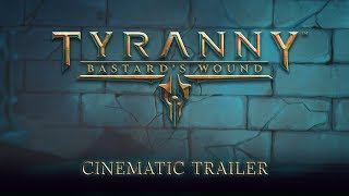Tyranny - Bastard's Wound Gamescom Cinematic Trailer thumbnail