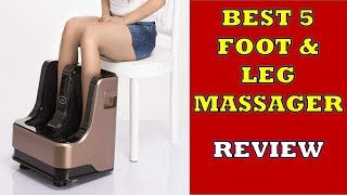 Best 5 Foot & Leg Massager Machine for Pain Relief - Review with Price List 2019