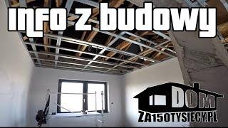 Info z budowy. #domza150tysiecy.pl Jak zrobić sufit podwieszany? Zrób to sam.