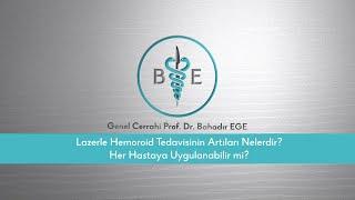 Lazerle hemoroid tedavisinin artıları nelerdir? / Prof. Dr. Bahadır Ege