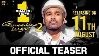Velai Illa Pattadhaari 2 - Releasing Aug 11th | Dhanush, Kajol | Soundarya Rajinikanth
