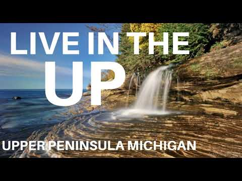 Living in the Upper Peninsula Michigan What's it Like? Pro's and Con's