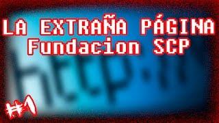 LA EXTRAÑA PÁGINA Fundación SCP - Parte #1