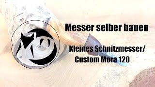 Messer selber bauen: Kleines Schnitzmesser / Custom Mora 120
