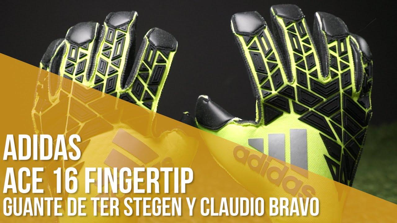Arrestar Peticionario Refinamiento  Guantes adidas ACE 16 Fingertip // El guante de Ter Stegen y Claudio Bravo  - YouTube