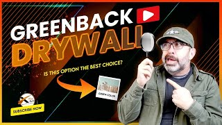 Greenback Drywall Board for Installers - Is it the best choice? | Understanding Drywall - 3