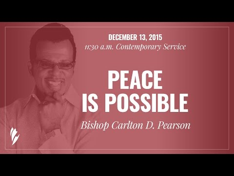 'PEACE IS POSSIBLE' - A sermon by Bishop Carlton D. Pearson
