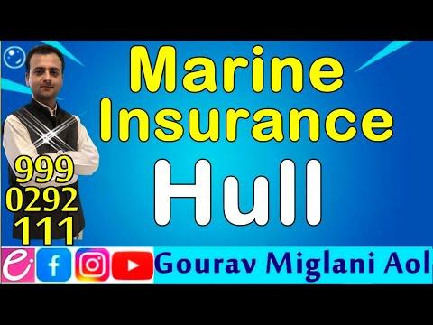Hull Insurance || Marine Insurance || By Gourav Miglani