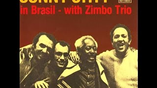 Sonny Stitt with Zimbo Trio - There You